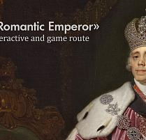 "The high technology interactive exposition ""Our Romantic Emperor"""